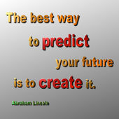 Predict & Create Quote Abraham Lincoln — Stockfoto