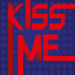 KISS ME hand lettering — Stock Vector #62259111