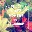 """Vector background with blurred flowers, frame and text """"Enjoy every moment of summer"""". Vintage design. — Stock Vector #83123524"""