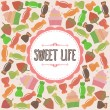 Sweet life card. Cute background with candies — Stock Vector #64086247