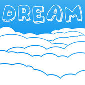 Cloudy background with the inscription Dream — Stock Vector