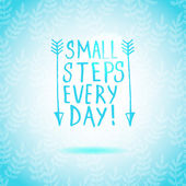 Small Steps Every Day lettering calligraphy — Stock Vector