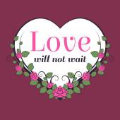"""Love will not wait"" motivational lettering for printing on valentine card. Frame in shape of heart. Element for your design. — Stock Vector"