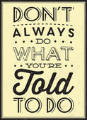 Quote Typographic Background - Don't Always Do What Your're Told To Do — Vector de stock