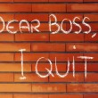 Dear Boss, I quit: unhappy employee message — Stock Photo #53414407