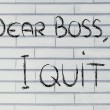 Dear Boss, I quit: unhappy employee message — Stock Photo #53414457