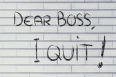 Dear Boss, I quit: unhappy employee message — 图库照片