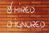 Get hired, don't stay ignored: recruitment process outcome — Stock Photo