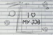 Documentos diciendo que me encanta mi trabajo — Foto de Stock