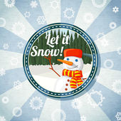 Badge with cute snowman and pine forest,  -Let it snow- wishes. Retro stylized background on bright textured paper. Vector — Stock Vector