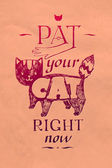 """Typographic illustration """"pat your cat right now!"""" — Stock Vector"""