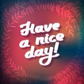 HAVE A NICE DAY lettering on blurred background — Stock Vector