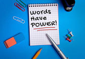 Words have power word on notebook — Stock Photo
