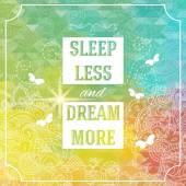 Sleep less and dream more poster — Stock Vector