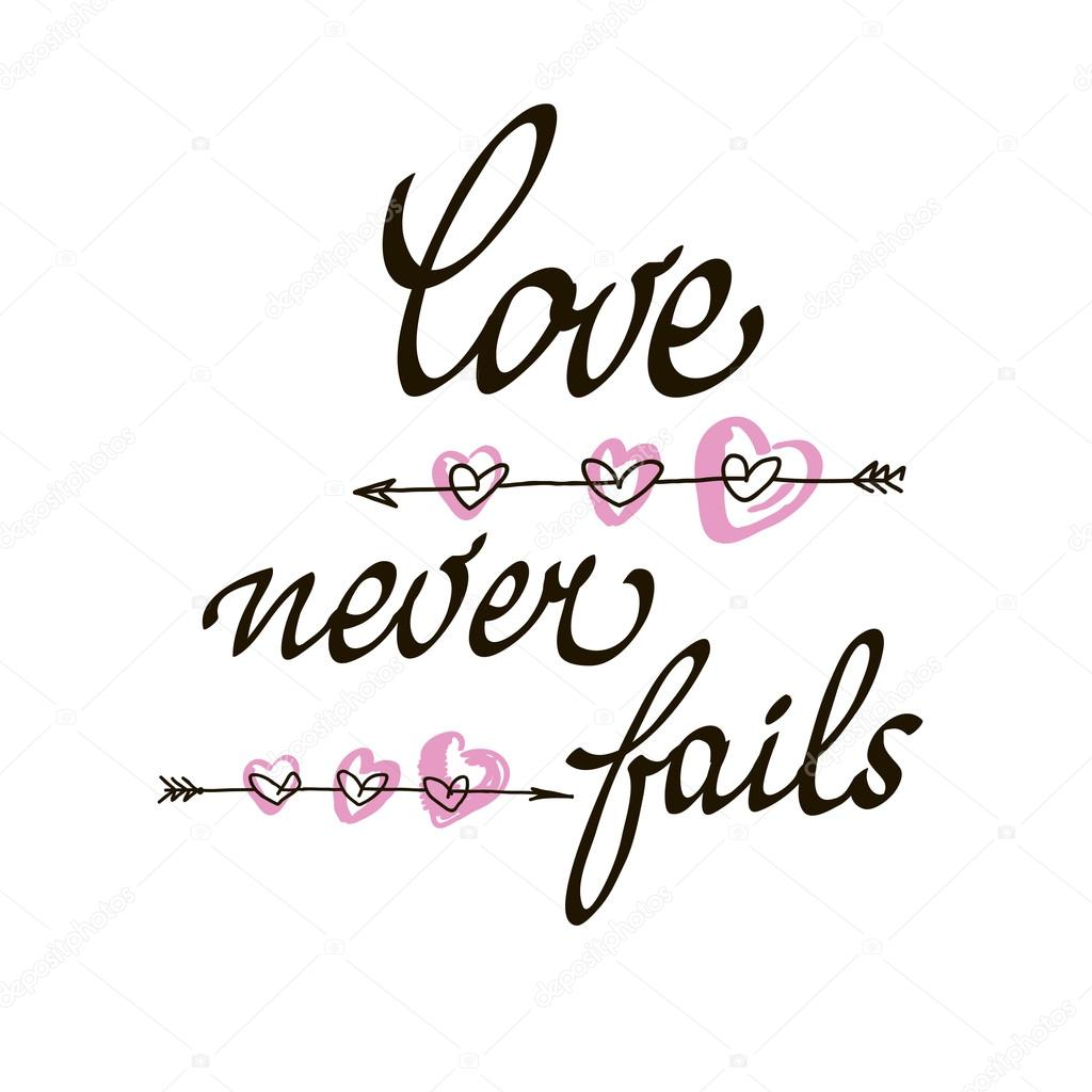 Love never fails lettering handmade vector calligraphy