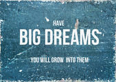Motivational quote on rustic background HAVE BIG DREAMS — Stock Photo