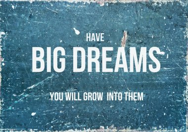 Motivational quote on rustic background HAVE BIG DREAMS