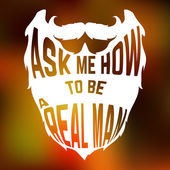 Beard Silhouette with text inside ask me how to be a real man — Stock Vector
