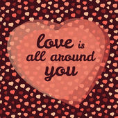 'love is all around you' typography. Valentine's day love card. — Stok Vektör