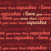 'I love you more than cupcakes' typography. Funny Valentine's Day Love Card. — Vector de stock