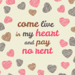 'Come live in my heart and pay no rent' typography. — Stock Vector #62111067