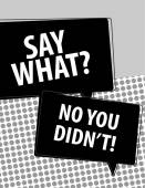 Say What? speech bubbles over circle pattern — Vector de stock