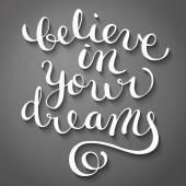 Believe in your dreams — Stock Vector