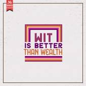 Wit is better than wealth — Stock Vector