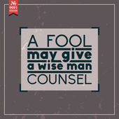 Fool may give wise man counsel — Stock Vector