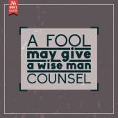 Fool may give wise man counsel — Vetorial Stock