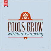 Fools grow without watering — Stock Vector