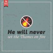 He will never set Thames on fire — Vector de stock