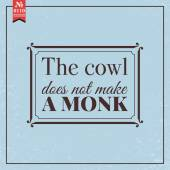 Cowl does not make monk — Stock Vector