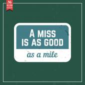Miss is as good as mile. proverb — Stock Vector