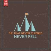He that never climbed never fell — Stock Vector