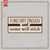 Fling dirt enough. proverb — Stock Vector