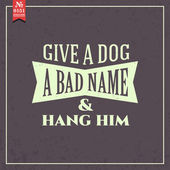 Give dog bad name. proverb — Stock Vector