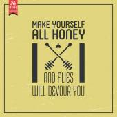 Make yourself all honey. proverb — Stock Vector