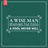Wise man changes his mind. proverb — Stock Vector