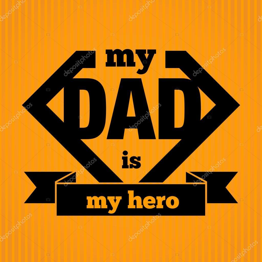 My Dad My Hero Essay