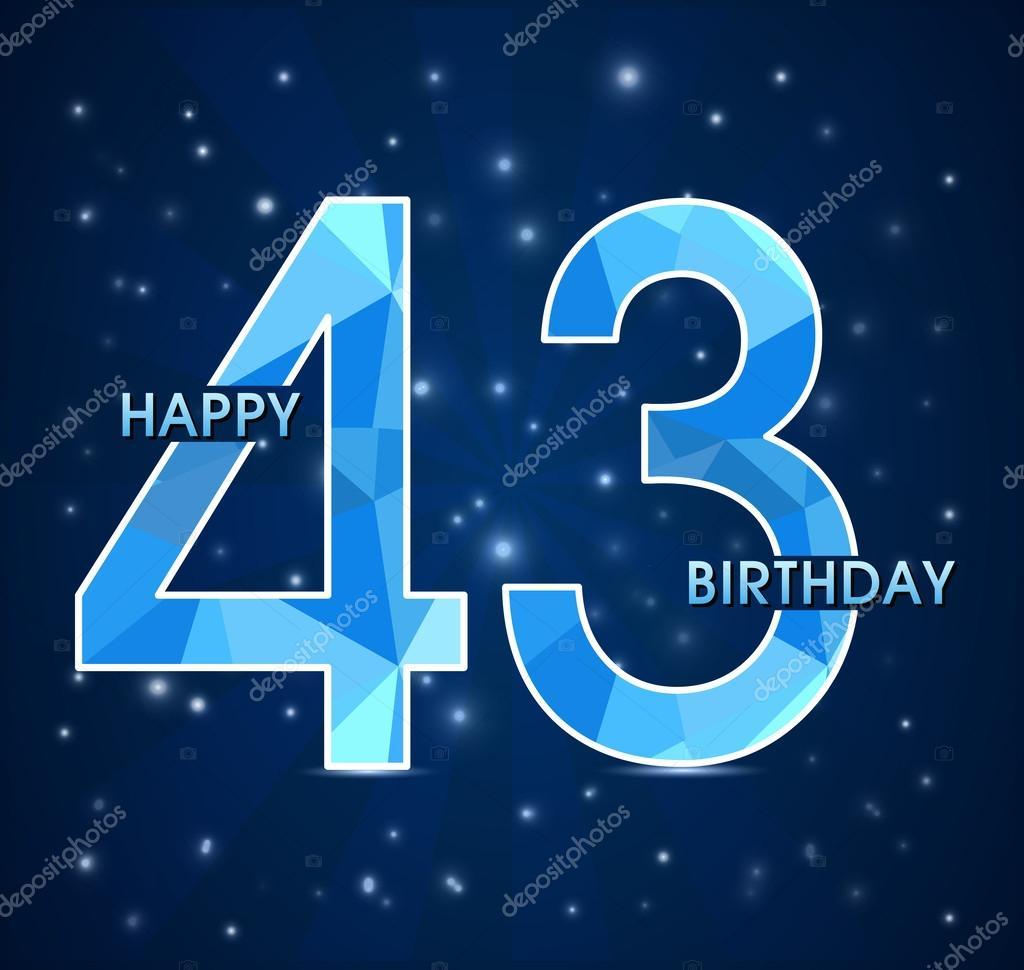 Поздравления с 43 летием прикольные