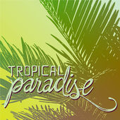 Tropical paradise quote illustration — Stock Vector