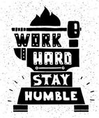 Modern flat design hipster illustration with quote phrase Work Hard Stay Humble — Stock Vector