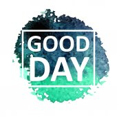 Watercolor background with good day text — Stock Vector