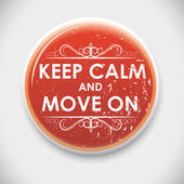 Keep calm and move on badge — Stock Vector