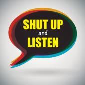 Speech bubble - Shut Up and Listen — Stock Vector