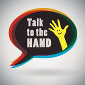Talk to the Hand or Tell it to the Hand — Stock Vector
