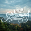 Постер, плакат: Keep on dreaming motivation