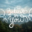Постер, плакат: Believe in you inspiration message