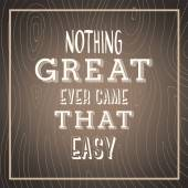 Nothing great ever came easy — Stock Vector